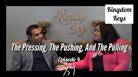 """Kingdom Keys: Episode 4 """"The Pressing, The Pushing, And The Pulling"""""""