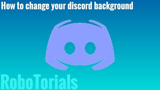 How to change your discord background tutorial