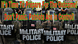 It's Time To Prepare For The Outcome! Don't Panic! Patriots Are In Control!