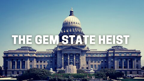 The Gem State Heist