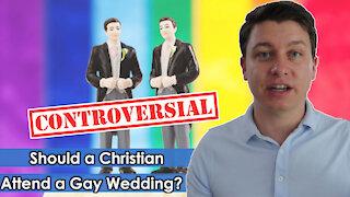 Should a Christian Attend a GAY WEDDING?