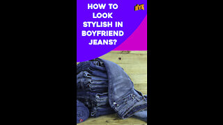 Top 3 New Ways To Style Boyfriend Jeans