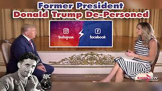 Breaking News   Former President Trump De-Personed on Facebook and Instagram