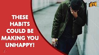 Top 4 Common Habits Of Unhappy People