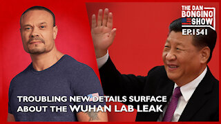 Ep. 1541 Troubling New Details Surface About The Wuhan Lab Leak - The Dan Bongino Show