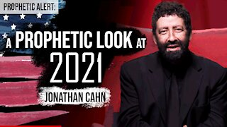 A Prophetic Look At 2021 - Interview with Jonathan Cahn