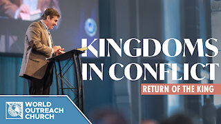 Kingdoms in Conflict: Return of the King [How to Embrace Our Role in God's Kingdom]