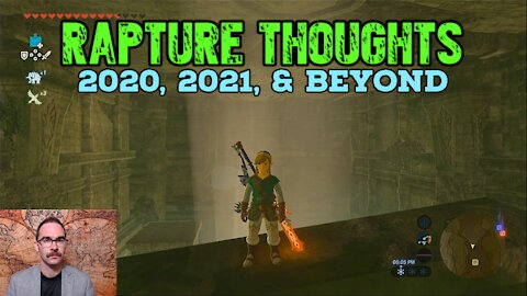 Rapture Thoughts after 2020, 2021