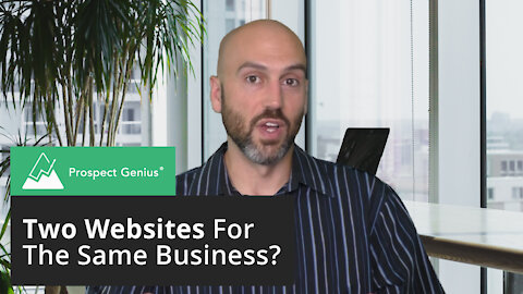 The Problem With Having Two Websites For Your Business | Prospect Genius
