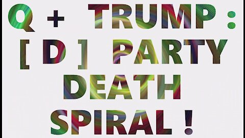 Q+ Trump [D] Party Death Spiral! Trump Caught Dem All! Military Intelligence SCIF WW Sting Operation
