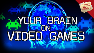 Stuff They Don't Want You to Know: Video Games and Your Brain