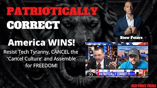 America WINS! Resist Tech Tyranny, CANCEL the 'Cancel Culture', and Assemble for FREEDOM!