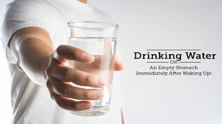 Drink water immediately after waking up.