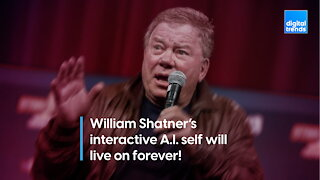 William Shatner's interactive A.I. self will live on forever!