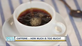 Caffeine - How much is too much?