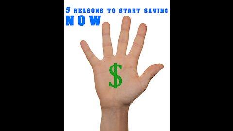 5 Reasons to Start Saving Now