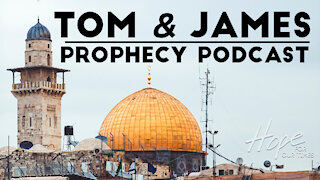 Tom and James   April 16th Prophecy Podcast