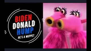 Donald Hump - Muppet Joe Biden - Mahana Mahana