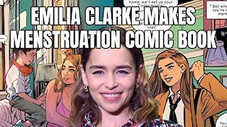 Emilia Clarke Makes Menstruation Comic Book