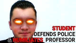 PROFESSOR ATTACKS COLLEGE STUDENT FOR DEFENDING POLICE - THE STUDENT HUMILIATES HER