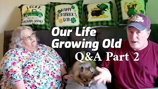 Getting To Know Us Questions/ Part 2/Our Life Growing Old