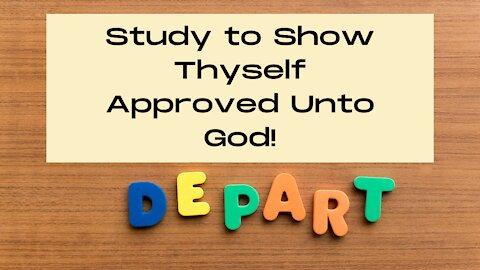 Study to Show Thyself Approved Unto God~ 2 Timothy 2 Bible Study #2~ Shun! Purge! Depart!