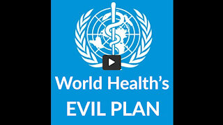 WORLD HEALTH'S EVIL PLAN