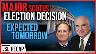 Major SCOTUS ELECTION Decision Expected TOMORROW