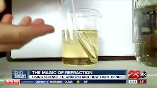 Science Sunday: The magic of refraction