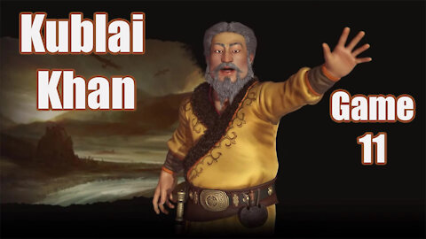 Civilization 6   Kublai Khan (Game 11)   Newest Edition to the Frontier Pass