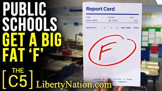 Public Schools Get a Big Fat 'F' – C5