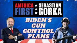 Biden's gun control plans. Tim Harmsen with Sebastian Gorka on AMERICA First