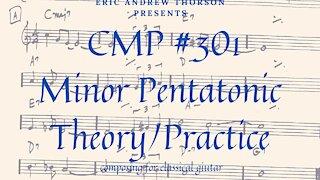 CMP# 301 Minor Pentatonic Theory/Application