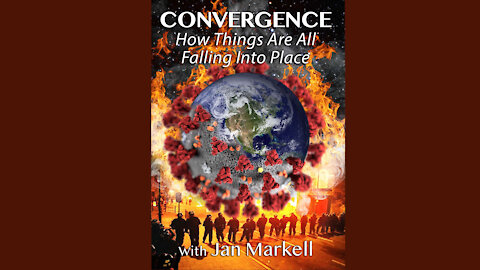 Convergence: How All Things Are Falling Into Place – Jan Markell