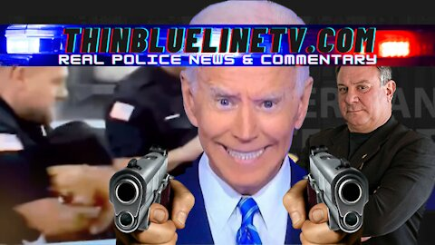 Thin Blue Line TV: Walmart Throat Punch, Biden Gun Grab, Lefties Caught On Vid, and The Wounded Blue