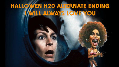 HALLOWEEN H20 ALTERNATE ENDING SONG - I will always love you