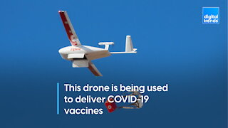 This drone delivers COVID-19 vaccines