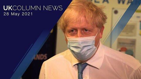 UK Column News - 28th May 2021