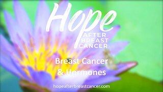 Breast Cancer & Hormones