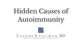 Hidden Causes of Autoimmunity