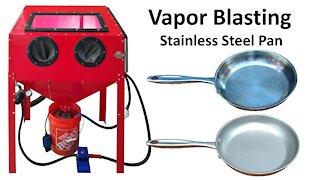 Vapor Blasting / Honing Stainless Steel Pans