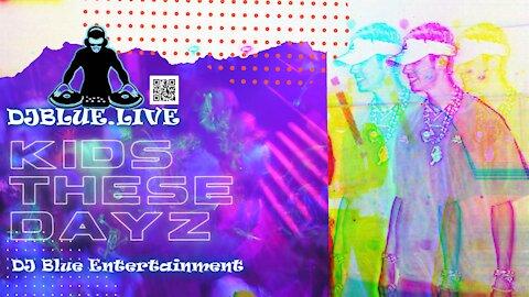 Kids These Dayz | House, Techno, Electro | DJ Blue