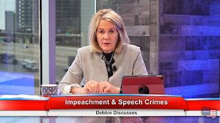 Impeachment & Speech Crimes   Debbie Discusses 2.8.21