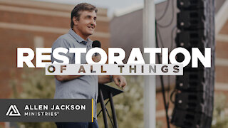 Restoration of All Things [Inviting the Spirit of God]