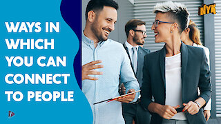 Top 4 Ways To Connect With People
