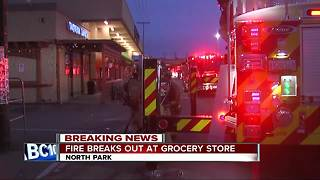 Fire erupts at grocery store in North Park