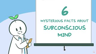 6 MYSTERIOUS FACTS ABOUT YOUR SUBCONSCIOUS MIND