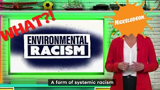 Nickelodeon Lecturing Kids On 'Environmental Racism'