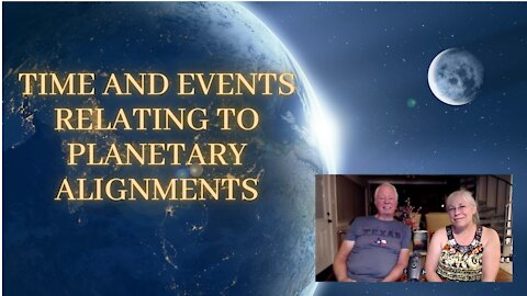 TIME AND EVENTS RELATING TO PLANETARY ALIGNMENTS