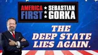 The Deep State lies again. Sebastian Gorka on AMERICA First